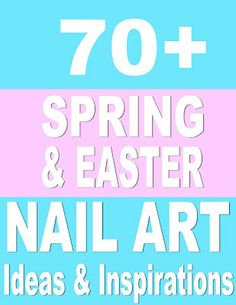 70+ Spring & Easter Nail Art Ideas!  WOOOT! Now over 70 Nail Art designs, most with tutorials or information on how to make the look! <3 it!