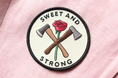 littlealienproducts: Sweet and Strong Patch