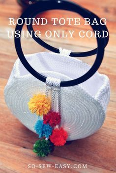 How to Make a Round Tote Bag Using Only Cord http://so-sew-easy.com/make-round-tote-bag-using-cord/?utm_campaign=coschedule&utm_source=pinterest&utm_medium=So%20Sew%20Easy&utm_content=How%20to%20Make%20a%20Round%20Tote%20Bag%20Using%20Only%20Cord