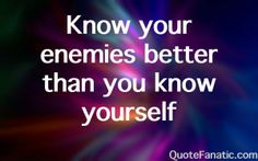 know-your-enemies-better-than-you-know-yourself