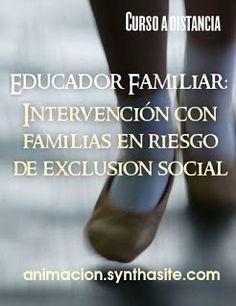 cursos intervencion con familias en riesgo de exclusion social. #educadorfamiliar #cursostrabajosocial #cursoseducacionsocial #trabajadorsocial #educadorsocial