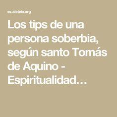 Los tips de una persona soberbia, según santo Tomás de Aquino - Espiritualidad…