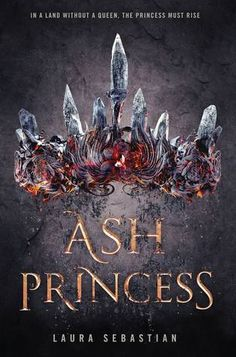Ash Princess By: Laura Sebastian Length: 432 Pages Rating: ☆☆☆☆ Summary: Theodosia was six when her country was invaded and her mother, the Queen of Flame and Fury, was murdered before her eyes. Te…