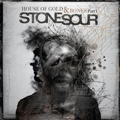 House of Gold & Bones Part 1 by Stone Sour  Violins meet Hard Rock in an astounding way. Their latest release shows Stone Sour stepped up a level and gets you anxiously anticipating the release of part 2 in early 2013!