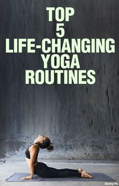 Top 5 Life-Changing Yoga Routines - Simply the best yoga routines i've found…