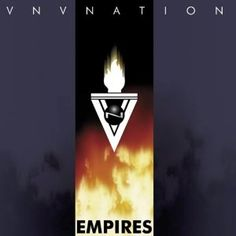 VNV Nation: Empires. This is the first album I ever listened to of VNV. They are the songs of my soul.