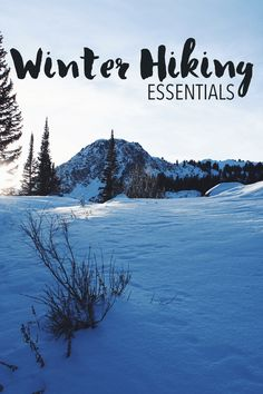 Winter hiking essentials - make sure you stay warm and safe out there!