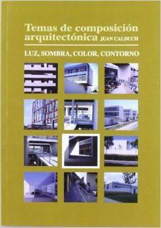 Temas de composición arquitectónica. volumen 8, Luz, sombra, color, contorno http://encore.fama.us.es/iii/encore/record/C__Rb2657805?lang=spi