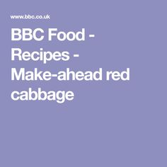 BBC Food - Recipes - Make-ahead red cabbage