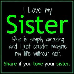 sadly enough, my sis is no longer with us...but everyday I imagine life with her still in it...and I'm okay... <3