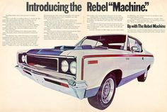 The AMC Rebel (known as the Rambler Rebel in was an mid-size car produced by American Motors Corporation (AMC) from 1967 to . 70s Muscle Cars, American Muscle Cars, Rat Rods, Retro Cars, Vintage Cars, Vintage Auto, Vintage Iron, American Motors, Car Advertising