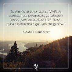 El propósito de la vida es vivirla, saborear las experiencias al máximo y buscar con entusiasmo y sin temor nuevas experiencias que nos enriquezcan. #frases #frasescelebres #viajar