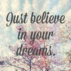 Positive Affirmations and Thinking - Just believe in your dreams
