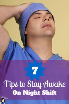 IF you;re a nurse or a nursing student, these are EXCELLENT tips to survive and maybe even thrive on night shift - 7 Tips to Stay Awake on Night Shift http://thenerdynurse.com/2012/10/7-tips-to-stay-awake-on-night-shift.html