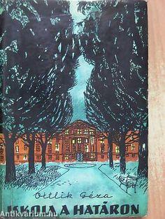 Ottlik Géza: Iskola a határon, Magvető Könyvkiadó (1959) House Styles, Painting, Outdoor, Teacher, Future, Decor, Art, Outdoors, Art Background