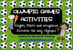 Olympic Games Activities. This Olympic Games Activity pack includes English, Math and Integrated Activities that can be used for any Olympics. You'll also get access to a freebie!