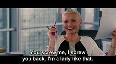-The other woman Lol Cameron Diaz is awesome!