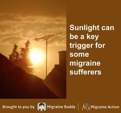 Are you wearing your sunglasses? Sunlight for some can trigger a migraine. Do you know your triggers?
