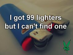 ☮ Where's my lighter ....