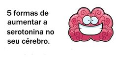 A serotonina é um neurotransmissor que ajuda a equilibrar o humor e padrões de pensamento. Acredita-se que dá um impulso benéfico para a nossa regulação do
