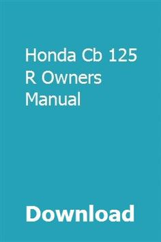 740 best owners manual images on pinterest messages positive download honda cb 125 r owners manual pdf honda cb 125 r owners manual download fandeluxe Image collections