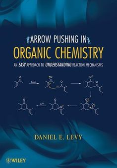 Free download Arrow Pushing in Organic Chemistry – An Easy Approach to Understanding Reaction Mechanisms by Daniel E. Levy in pdf. https://chemistry.com.pk/books/arrow-pushing-in-organic-chemistry/
