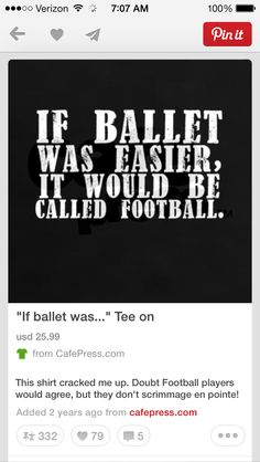 If ballet was easier it would be called football