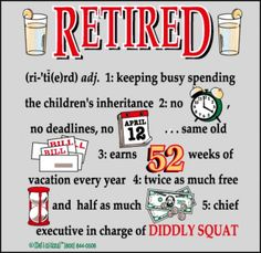 I can't wait to be in charge of diddly squat! #retirement #quote