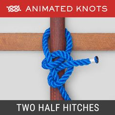 Two Half Hitches Knot - Horse and Farm Knot Rope Knots, Tie The Knots, Quick Release Knot, Splicing Rope, Animated Knots, Scout Knots, Bowline Knot, Hook Knot, Survival Knots