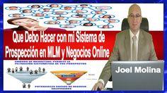 Que Debo Hacer con mi Sistema de Prospección en MLM y Negocios Online