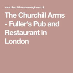 The Churchill Arms - Fuller's Pub and Restaurant in London