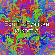Edu.fi - Fysiikka ja kemia Athletics, Chemistry, School Stuff, Physics, Neon Signs, Science, Writing, Logos, Sports