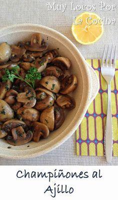 Champiñones rehogados al ajillo: Fácil y rápido de preparar. Sano, ligero, apto para vegetarianos y muy rico