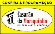 Agenda Cultural do ALTO TIETÊ: Confira toda a programação do Casarão da Mariquinh...