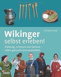 Wikinger selbst erleben!: Kleidung, Schmuck und Speisen - selbst gemacht und ausprobiert von Christoph Lauwigi http://www.amazon.de/dp/3806228205/ref=cm_sw_r_pi_dp_qVSKwb1CZWCTX