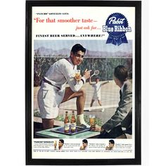 This ad from the 1950's features a photo of tennis star Pancho Gonzales wearing his tennis whites and standing while watching a tennis match in progress and drinking Pabst Beer, the finest beer served