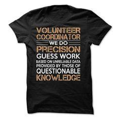 Volunteer Coordinator T Shirts, Hoodies, Sweatshirts. CHECK PRICE ==► https://www.sunfrog.com/LifeStyle/Volunteer-Coordinator-60871761-Guys.html?41382