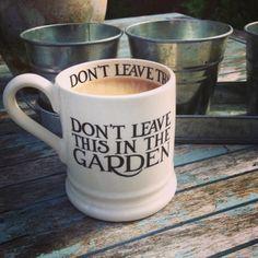Emma Bridgewater mug                      (But I probably will anyway.)