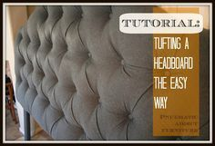 Tufting a Headboard the EASY Way. Simple tufting tutorial. Pinned 8,300+ times