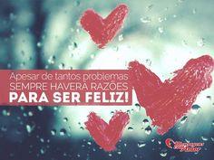 Apesar de tantos problemas, sempre haverá razão para ser feliz! #feliz #felicidade #problema