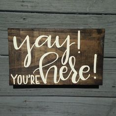 Yay! You're Here! Sign, Hand Painted Wood Sign for Office, Classroom, or Home, Modern Calligraphy Sign, Hand Lettered Wood Sign, Home Decor by IvyandOrchid on Etsy