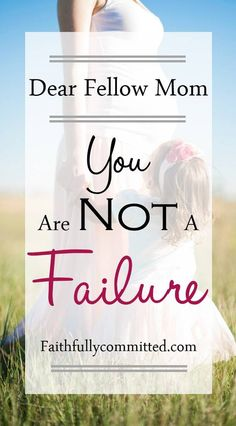 Dear Fellow Mom: You Are Not a Failure