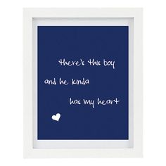 Relationship quotes - There's This Boy And He Kinda Has My Heart.  Typography Print, Love, Romantic Print