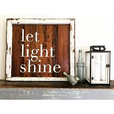 Let Light Shine reclaimed barn wood sign with chippy white farmhouse window frame
