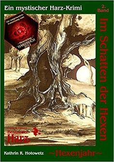Buchvorstellung: Im Schatten der Hexen (Band 2) - Kathrin R. Hotowetz https://www.mordsbuch.net/2017/06/28/buchvorstellung-im-schatten-der-hexen-band-2-kathrin-r-hotowetz/
