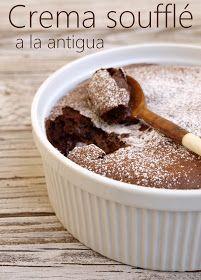 Bocados dulces y salados: Crema souflé de chocolate a la antigua