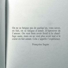 Text Quotes, Mood Quotes, Life Quotes, Françoise Sagan, Mom Quotes From Daughter, French Quotes, French Poems, Love Quotes For Him, Some Words