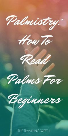 Palmistry: How To Read Palms For Beginners — The Traveling Witch - Vanessa - Astrology party Palmistry Reading, Tarot Reading, Magick, Witchcraft, Wiccan Spells, Palm Reading Charts, Palm Reading Lines, Palm Lines, Reading For Beginners