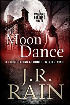 Moon Dance (Vampire for Hire Book 1) - Kindle edition by J.R. Rain. Paranormal Romance Kindle eBooks @ Amazon.com.