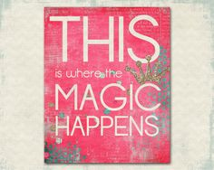 This is Where the Magic Happens - Fun Fuschia Hot Pink Print Craft Room Bedroom Little Girl Rustic. $15.00, via Etsy.